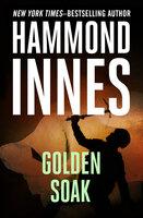 Golden Soak - Hammond Innes