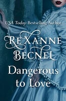 Dangerous to Love - Rexanne Becnel