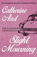 Slight Mourning - Catherine Aird