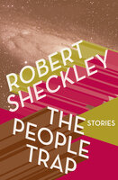 The People Trap: Stories - Robert Sheckley