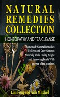 Natural Remedies Collection: Homeopathy and Tea Cleanse