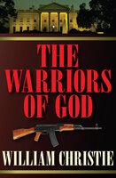 The Warriors of God - William Christie