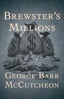 Brewster's Millions - George Barr McCutcheon