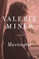 Movement: A Novel - Valerie Miner