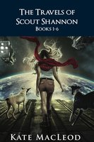 The Travels of Scout Shannon (Books 1-6) -The Complete Series - Kate MacLeod