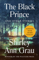 The Black Prince: And Other Stories - Shirley Ann Grau