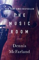 The Music Room: A Novel - Dennis McFarland