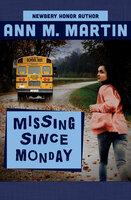 Missing Since Monday - Ann M. Martin