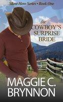 The Cowboy's Surprise Bride - Maggie C. Brynnon
