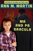 Ma and Pa Dracula - Ann M. Martin