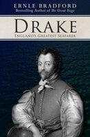 Drake - England's Greatest Seafarer - Ernle Bradford