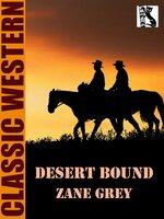 Desert Bound - Zane Grey