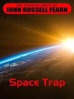 Space Trap - John Russel Fearn