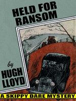 Held for Ransom: Skippy Dare #2 - Hugh Lloyd