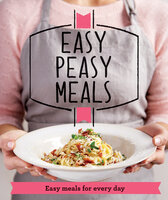 Easy Peasy Meals: Easy meals for every day - Good Housekeeping Institute