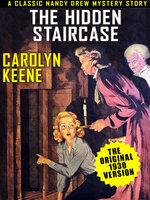 The Hidden Staircase: Nancy Drew #2 - Carolyn Keene