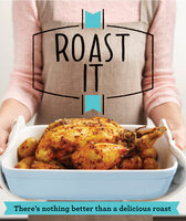 Roast It: There's nothing better than a delicious roast - Good Housekeeping Institute