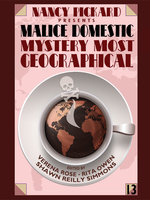 Nancy Pickard Presents Malice Domestic 13: Mystery Most Geographical - Various Authors