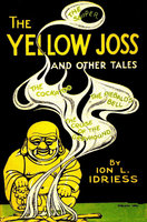 The Yellow Joss: And Other Tales - Ion Idriess