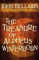 The Treasure of Alpheus Winterborn - John Bellairs