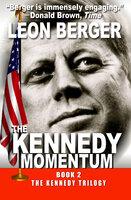 The Kennedy Momentum - Leon Berger