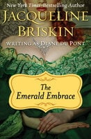 The Emerald Embrace - Jacqueline Briskin