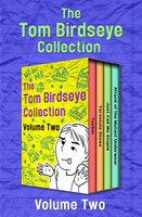 The Tom Birdseye Collection Volume Two: Tucker, Tarantula Shoes, Just Call Me Stupid, and Attack of the Mutant Underwear - Tom Birdseye