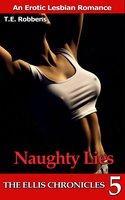 Naughty Lies: An Erotic Lesbian Romance - T.E. Robbens