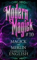 The Magick of Merlin - Charlotte E. English