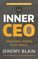 The Inner CEO: Unleashing leaders at all levels - Jeremy Blain