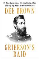 Grierson's Raid - Dee Brown