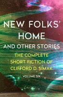 New Folks' Home - And Other Stories - Clifford D. Simak