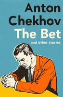 The Bet - And Other Stories - Anton Chekhov