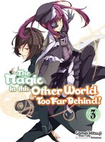 The Magic in this Other World is Too Far Behind! Volume 3 - Gamei Hitsuji