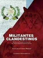 Militantes Clandestinos - Juan Carlos Vázquez Medeles