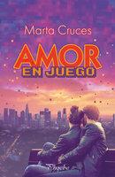Amor en juego - Marta Cruces