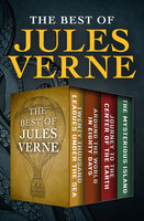 The Best of Jules Verne: Twenty Thousand Leagues Under the Sea, Around the World in Eighty Days, Journey to the Center of the Earth, and The Mysterious Island - Jules Verne