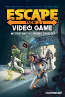 Escape from a Video Game: Mystery on the Starship Crusader - Dustin Brady