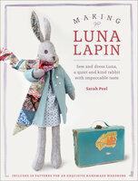 Making Luna Lapin - Sarah Peel