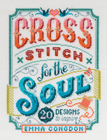 Cross Stitch for the Soul (20 Designs to Inspire) - Emma Congdon