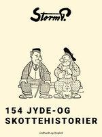 154 jyde- og skottehistorier - Storm P.