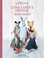 Sewing Luna Lapin's Friends - Sarah Peel, Grace Machon