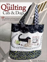 It's Quilting Cats & Dogs: 17 Stitchery and Patchwork Projects for You to Treasure - Lynette Anderson