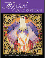 Magical Cross Stitch: Over 25 Enchanting Fantasy Designs