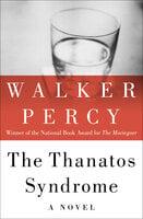 The Thanatos Syndrome: A Novel