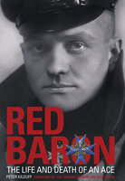 Red Baron: The Life and Death of an Ace - Peter Kilduff