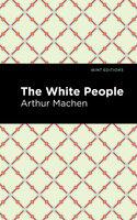 The White People - Arthur Machen