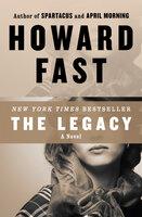 The Legacy: A Novel - Howard Fast