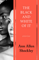The Black and White of It: Stories - Ann Allen Shockley
