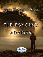 The Psychic Adviser - Juan Moisés de la Serna